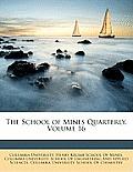 The School of Mines Quarterly, Volume 16