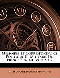Mmoires Et Correspondance Politique Et Militaire Du Prince Eugne, Volume 7
