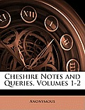 Cheshire Notes and Queries, Volumes 1-2