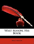 Walt Mason, His Book