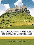 Autobiography Memoirs of Edward Gibbon, Esq