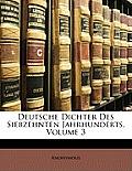 Deutsche Dichter Des Siebzehnten Jahrhunderts, Volume 3