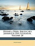 Hermes, Oder, Kritisches Jahrbuch Der Literatur, Volume 20