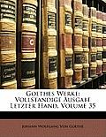 Goethes Werke: Vollstandige Ausgabe Letzter Hand, Volume 35