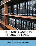 The Book and Its Story, by L.N.R.