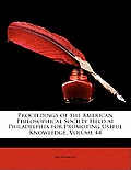 Proceedings of the American Philosophical Society Held at Philadelphia for Promoting Useful Knowledge, Volume 44