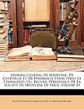 Journal Gnral de Mdecine, de Chirurgie Et de Pharmacie Francaises Et Trangeres, Ou, Recueil Priodique de La Socit de Mdecine de Paris, Volume 50