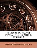 Histoire de France Pendant Le 18e Sicle, Volume 3