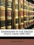 Journalism in the United States, from 1690-1872