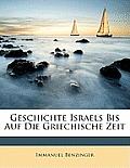 Geschichte Israels Bis Auf Die Griechische Zeit