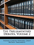 The Parliamentary Debates, Volume 2