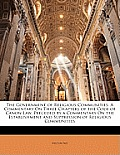 The Government of Religious Communities: A Commentary on Three Chapters of the Code of Canon Law, Preceded by a Commentary on the Establishment and Su
