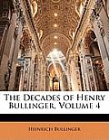 The Decades of Henry Bullinger, Volume 4