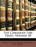 The Canadian Law Times, Volume 10