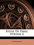 Revue de Paris, Volume 6
