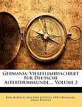 Germania: Vierteljahrsschrift Fr Deutsche Alterthumskunde..., Volume 3