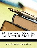 Miss Mink's Soldier, and Other Stories