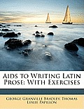 AIDS to Writing Latin Prose: With Exercises