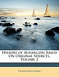 History of Aurangzib: Based on Original Sources, Volume 2