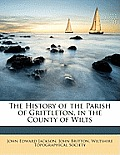 The History of the Parish of Grittleton, in the County of Wilts