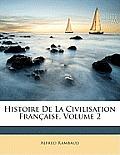 Histoire de La Civilisation Franaise, Volume 2