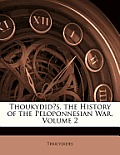 Thoukydid?s. the History of the Peloponnesian War, Volume 2