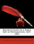 Recollections of a Town Boy at Westminster, 1849-1855