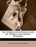 The Springfield Collection of Hymns for Sacred Worship
