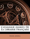 Catalogue Annuel de La Librairie Franaise