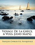Voyage de La Grce. 6 Vols. [And Maps].