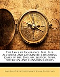 The Laws of Insurance: Fire, Life, Accident, and Guarantee: Embodying Cases in the English, Scotch, Irish, American, and Canadian Courts