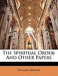 The Spiritual Order: And Other Papers