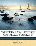Western Law Times of Canada..., Volume 5