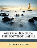 Austria-Hungary: The Polyglot Empire