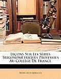 Leons Sur Les Sries Trigonomtriques Professes Au Collge de France
