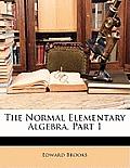 The Normal Elementary Algebra, Part 1