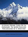 Le Jeune Henri, Suivi de La Colombe, Tr. with English Vocabulary by T. Matthay