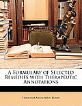 A Formulary of Selected Remedies with Therapeutic Annotations