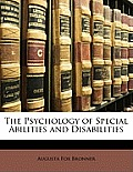 The Psychology of Special Abilities and Disabilities