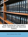 The Flower of England's Face: Sketches of English Travel
