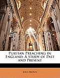 Puritan Preaching in England: A Study of Past and Present
