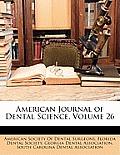 American Journal of Dental Science, Volume 26