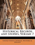 Historical Records and Studies, Volume 7