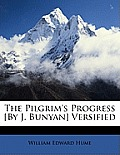 The Pilgrim's Progress [By J. Bunyan] Versified
