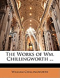 The Works of Wm. Chillingworth ...