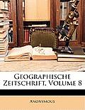 Geographische Zeitschrift, Volume 8