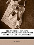 The Scottish Hymnal (Appendix Incorporated): With Tunes for Use in Churches