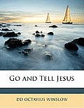 Go and Tell Jesus