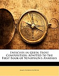 Exercises in Greek Prose Composition: Adapted to the First Book of Xenophon's Anabasis