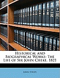Historical and Biographical Works: The Life of Sir John Cheke. 1821